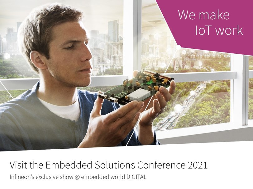 """We make IoT real"" – Infineon showcases its comprehensive portfolio at virtual Embedded Solutions Conference 2021"